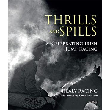 Healy Racing & Donn McClean Thrills and Spills: Celebrating Irish Jump Racing
