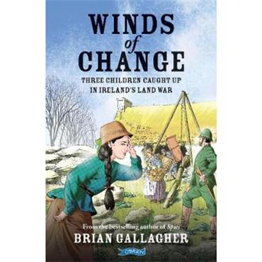 Brian Gallagher Winds of Change: Three Children Caught Up In Ireland's Land War