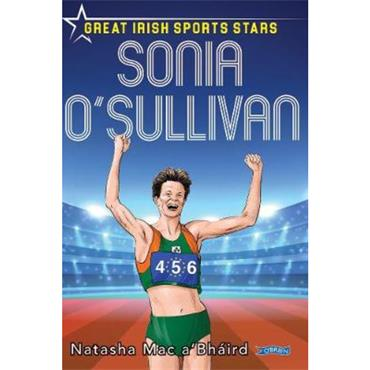 Natasha Mac a' Bháird Sonia O' Sullivan: Great Irish Sports Stars