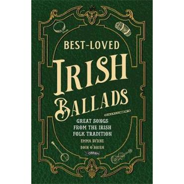 Emma Byrne and Eoin O'Brien Best-Loved Irish Ballads: Great Songs from the Irish Folk Tradition