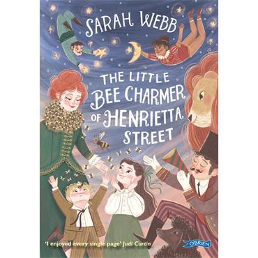 Sarah Webb The Little Bee Charmer of Henrietta Street