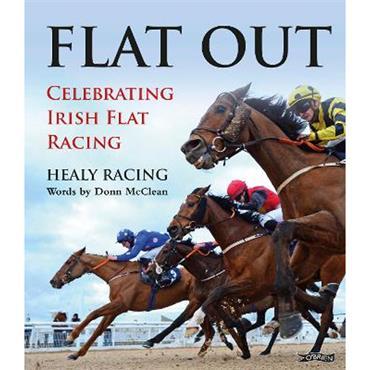 Healy Racing & Donn McClean Flat Out: Celebrating Irish Flat Racing