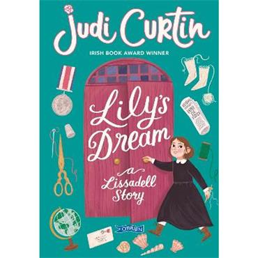 Judi Curtin Lily's Dream: A Lissadell Story