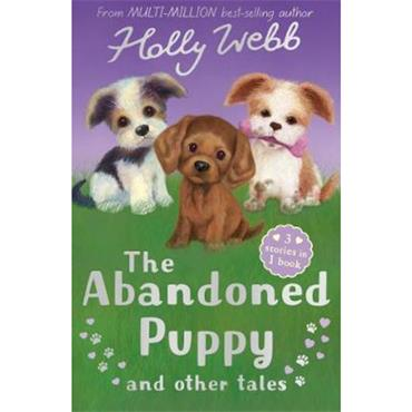 Holly Webb & Sophy Williams The Abandoned Puppy and Other Tales