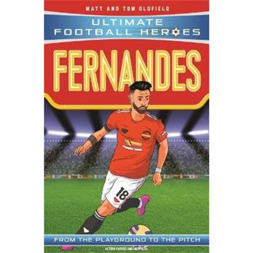 Matt & Tom Oldfield Bruno Fernandes (Ultimate Football Heroes)