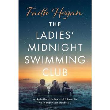 Faith Hogan The Ladies' Midnight Swimming Club
