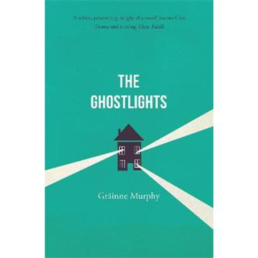 Gráinne Murphy The Ghostlights: Can we ever truly escape our past?