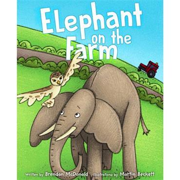 Brendan Mc Donald ELEPHANT ON THE FARM (illustrated by Martin Beckett)