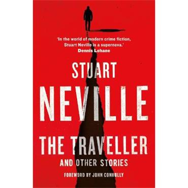 Stuart Neville The Traveller and Other Stories