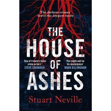 Stuart Neville The House of Ashes