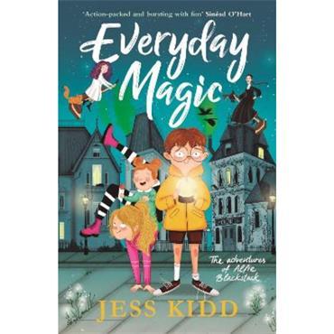 Jess Kidd Everyday Magic: The Adventures of Alfie Blackstack