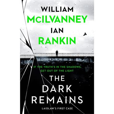 Ian Rankin and William McIlvanney The Dark Remains