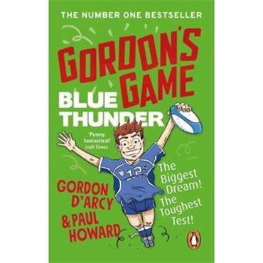 Gordon D'Arcy & Paul Howard Gordon's Game: Blue Thunder (Gordon's Game Book 2)