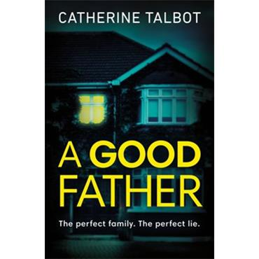 Catherine Talbot A GOOD FATHER