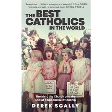 Derek Scally The Best Catholics in the World.