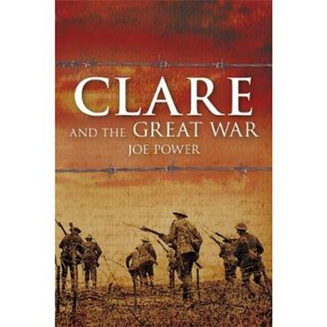 Joe Power Clare and the Great War