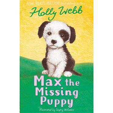 Holly Webb & Sophy Williams Max the Missing Puppy