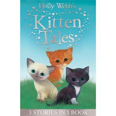 Holly Webb & Sophy Williams Holly Webb's Kitten Tales