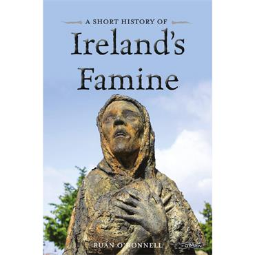 A Short History of Ireland's Famine - Ruan O'Donnell