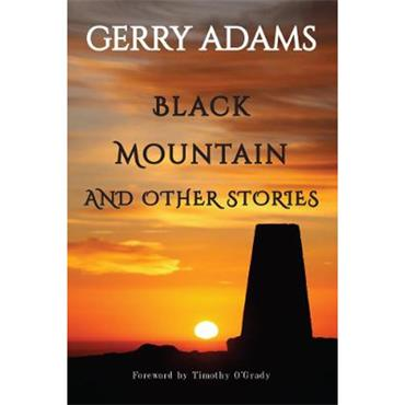 Gerry Adams Black Mountain: and other stories