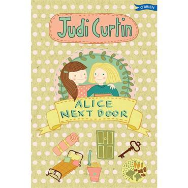 Judi Curtin Alice Next Door (Alice & Megan, Book 1)