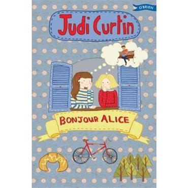 Judi Curtin Bonjour Alice (Alice and Megan, Book 5)