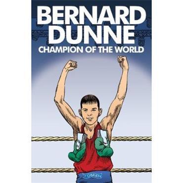 Bernard Dunne Bernard Dunne: Champion of the World