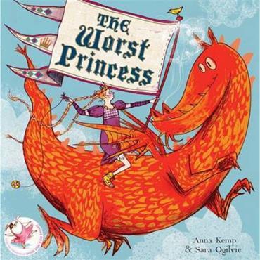 Anna Kemp & Sara Ogilvie The Worst Princess