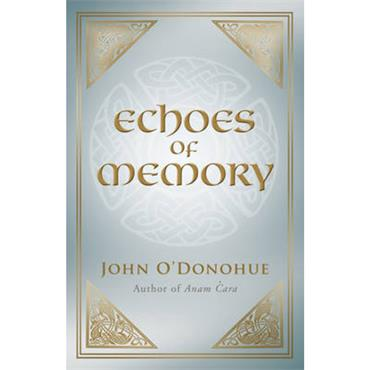 John O'Donohue Echoes of Memory