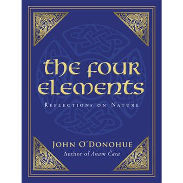 John O'Donohue The Four Elements: Reflections on Nature