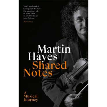 Martin Hayes Shared Notes: A Musical Journey
