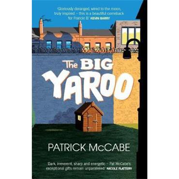 Patrick McCabe The Big Yaroo