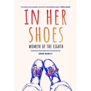 In Her Shoes: Women of the Eighth - Erin Darcy