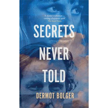 Secrets Never Told - Dermot Bolger