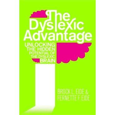 Dr. Brock L. Eide & Dr. Fernette F. Eide The Dyslexic Advantage