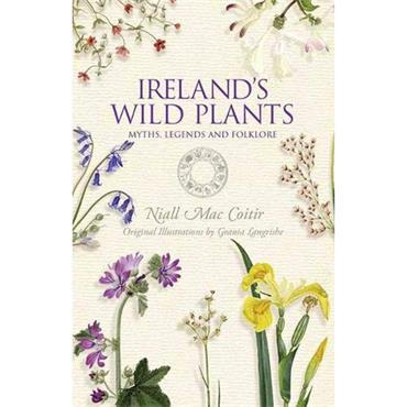 Ireland's Wild Plants Myths Legends Folklore - Niall Mac Coitir