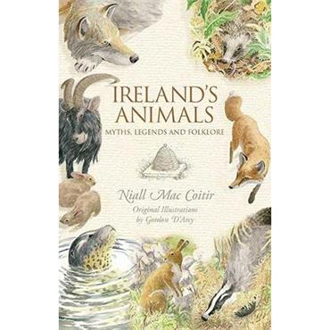 Ireland's Animals: Myths, Legends and Folklore - Niall Mac Coitir