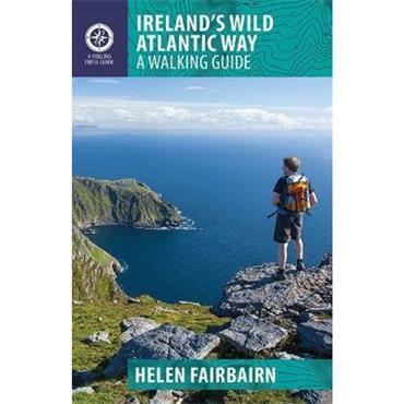 Helen Fairbairn Ireland's Wild Atlantic Way: A Walking Guide