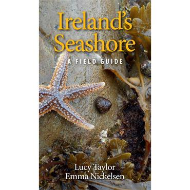 Ireland's Seashore: A Field Guide - Lucy Taylor & Emma Nickelsen