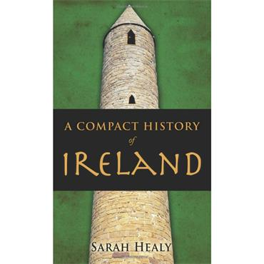 A Compact History of Ireland - Sarah Healy