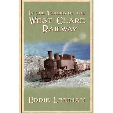 In the Tracks of the West Clare Railwy  - Eddie Lenihan