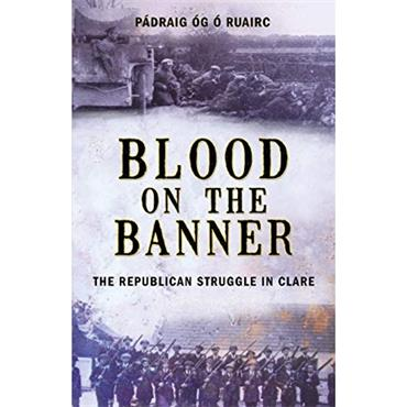 Blood on the Banner: The Republican Struggle