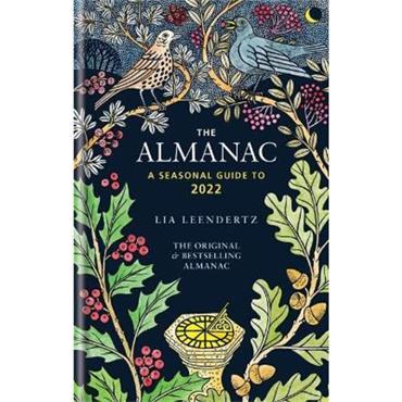 Lia Leendertz The Almanac: A seasonal guide to 2022