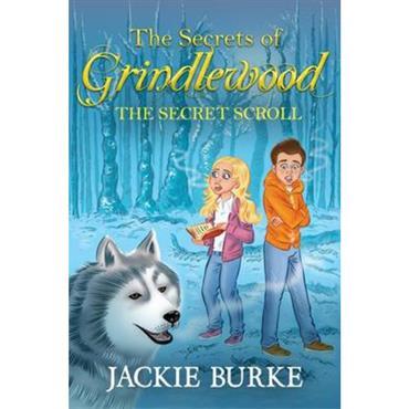 Jackie Burke The Secrets of Grindlewood the Secret Scroll