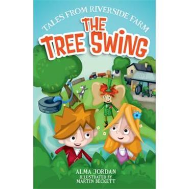 Alma Jordan & Marin Beckett Tales from Riverside Farm: The Tree Swing