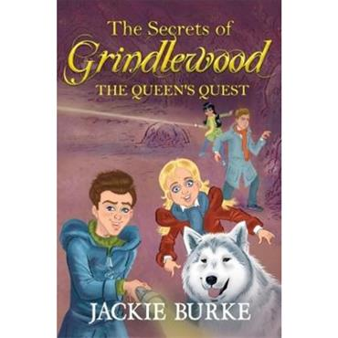 Jackie Burke The Secrets of Grindlewood: The Queen's Quest