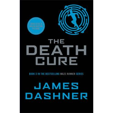 James Dashner The Death Cure (The Maze Runner Series, Book 3)