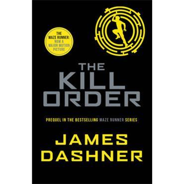 James Dashner The Kill Order (The Maze Runner Series, Book 4)