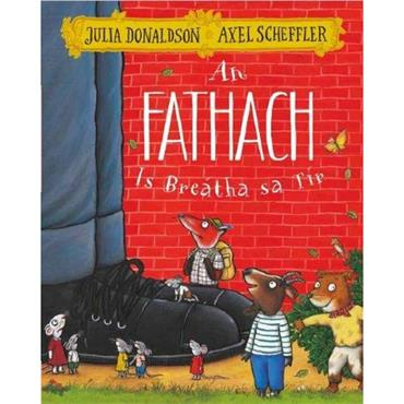 Julia Donaldson and Axel Scheffler An Fathach Is breátha sa Tír