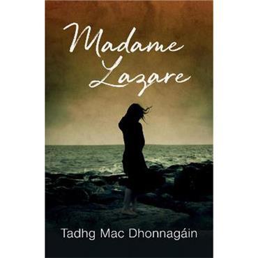 Tadhg Mac Dhonnagáin Madame Lazare